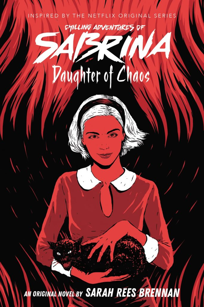 Daughter of Chaos: Chilling Adventures of Sabrina, Novel 2